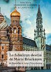 Télécharger le livre :  Le fabuleux destin de Marie Bruckman de Bruxelles à Saint-Pétersbourg