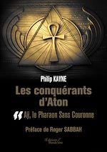 Téléchargez le livre :  Les conquérants d'Aton - Tome II : Aÿ, le Pharaon Sans Couronne