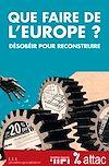 Télécharger le livre :  Que faire de l'Europe ?