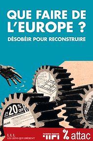 Téléchargez le livre :  Que faire de l'Europe ?