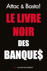 Téléchargez le livre :  Le livre noir des banques