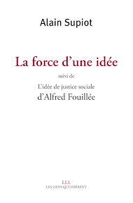 Téléchargez le livre :  La force d'une idée suivi de L'idée de justice sociale d'Alfred Fouillé