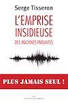 Télécharger le livre :  L'emprise insidieuse des machines parlantes