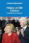 Télécharger le livre :  Hillary et Bill Clinton. L'obsession du pouvoir