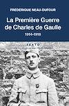Télécharger le livre :  La Première guerre de Charles de Gaulle