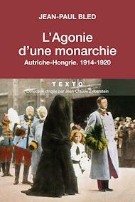 Téléchargez le livre :  L'agonie d'une Monarchie, Autriche-Hongrie, 1914-1920