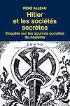 Télécharger le livre :  Hitler et les sociétés secrètes : Enquête sur les sources occultes du nazisme