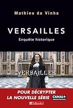 Download this eBook Versailles. Enquête historique
