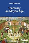 Télécharger le livre :  S'amuser au Moyen-Âge