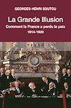 Télécharger le livre :  La grande illusion. Quand la France perdait la paix.