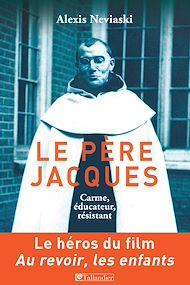 Téléchargez le livre :  Le Père Jacques, Carme, éducateur, résistant