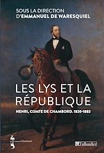 Download this eBook Les Lys et la république. Henri, comte de Chambord