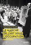 Télécharger le livre :  Le marché de l'art sous l'Occupation