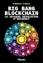 Download this eBook Big Bang Blockchain. La seconde révolution d'internet