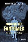 Télécharger le livre :  Autopsie des fantômes