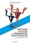 Télécharger le livre :  Une histoire amusée des promesses électorales
