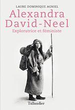 Download this eBook Alexandra David-Neel : Exploratrice et féministe