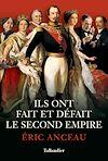 Télécharger le livre :  Ils ont fait et défait le Second Empire