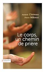 Téléchargez le livre :  Le corps, un chemin de prière