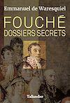 Télécharger le livre :  Fouché. Dossiers secrets