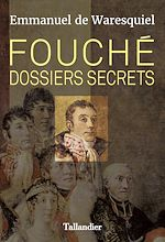 Download this eBook Fouché. Dossiers secrets