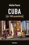 Télécharger le livre :  Cuba en 100 questions