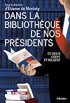 Télécharger le livre :  Dans la bibliothèque de nos présidents
