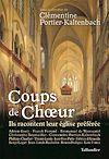 Télécharger le livre :  Coups de chœur - Ils racontent leur église préférée