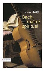 Download this eBook Bach, maître spirituel