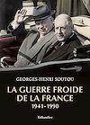 Télécharger le livre :  La guerre froide de la France