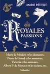 Télécharger le livre :  Royales passions