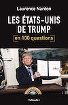 Télécharger le livre :  Les Etats-Unis de Trump en 100 questions