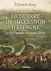 Télécharger le livre :  La guerre de succession d'Espagne