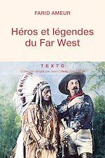 Download this eBook Héros et légendes du Far West