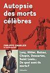 Télécharger le livre :  Autopsie des morts célèbres
