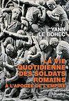 Télécharger le livre :  La vie quotidienne des soldats romains à l'apogée de l'empire