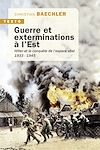 Télécharger le livre :  Guerre et exterminations à l'Est