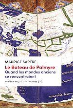 Téléchargez le livre :  Le Bateau de Palmyre. Quand les mondes anciens se rencontraient