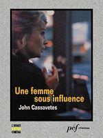 Download this eBook Une femme sous influence - Scénario du film