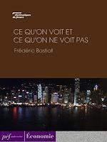 Download this eBook Ce qu'on voit et ce qu'on ne voit pas