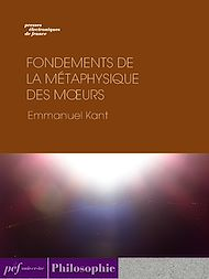 Téléchargez le livre :  Fondements de la métaphysique des moeurs