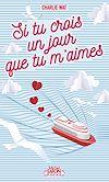 Télécharger le livre :  Si tu crois un jour que tu m'aimes