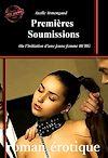 Télécharger le livre :  Premières Soumissions – ou l'initiation d'une jeune femme BCBG (Roman BDSM)