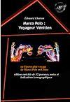 Télécharger le livre :  Marco Polo : Voyageur Vénitien ou l'incroyable voyage de Marco Polo en Chine (édition intégrale, revue et augmentée, avec 32 gravures, notes et indications iconographiques).