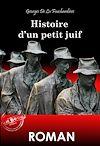 Télécharger le livre :  Histoire d'un petit Juif (édition intégrale, revue et corrigée).