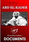 Télécharger le livre :  Abd el-Kader : sa vie politique et militaire (édition intégrale, revue et corrigée).