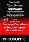 Télécharger le livre :  Traité des Animaux par Etienne Condillac, suivi de Les manifestations métapsychiques des Animaux par Ernest Bozzano (édition intégrale, revue et corrigée).