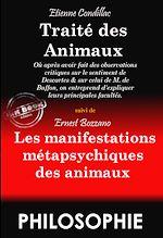 Téléchargez le livre :  Traité des Animaux par Etienne Condillac, suivi de Les manifestations métapsychiques des Animaux par Ernest Bozzano (édition intégrale, revue et corrigée).