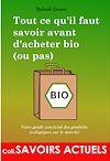 Télécharger le livre :  Tout ce qu'il faut savoir avant d'acheter bio (ou pas)