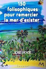 Download this eBook 150 Folisophiques pour remercier la mer d'exister